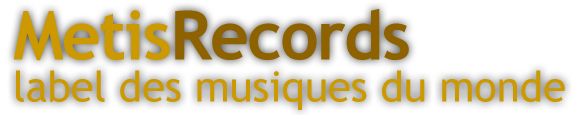 Metisrecords label of  World Musics